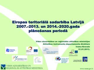 Eiropas teritoriālā sadarbība Latvijā 2007.-2013. un 2014.-2020.gada plānošanas periodā