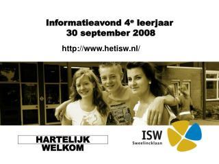 Informatieavond 4 e  leerjaar  30 september 2008