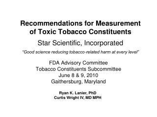FDA Advisory Committee Tobacco Constituents Subcommittee June 8  9, 2010 Gaithersburg, Maryland