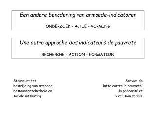 Een andere benadering van armoede-indicatoren ONDERZOEK - ACTIE - VORMING