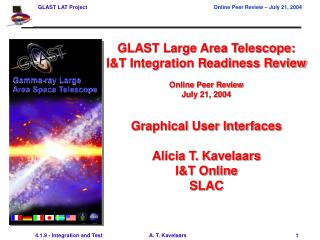 GLAST Large Area Telescope:  I&T Integration Readiness Review Online Peer Review July 21, 2004