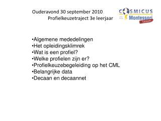 Ouderavond 30 september 2010 Profielkeuzetraject 3e leerjaar