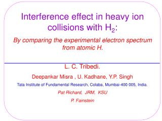 Interference effect in heavy ion collisions with H 2 :