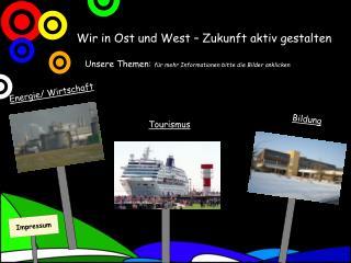 Wir in Ost und West � Zukunft aktiv gestalten