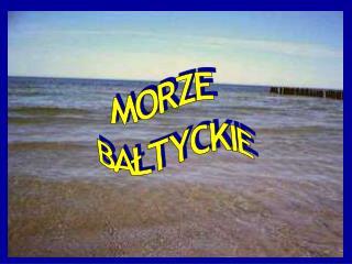 MORZE BA?TYCKIE