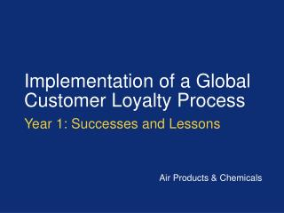 Implementation of a Global Customer Loyalty Process