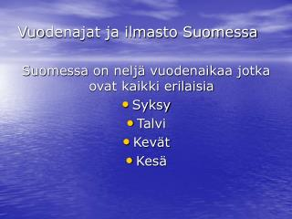 Vuodenajat ja ilmasto Suomessa