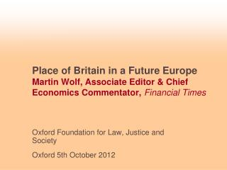 Oxford Foundation for Law, Justice and Society Oxford 5th October 2012