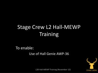 Stage Crew L2 Hall-MEWP Training