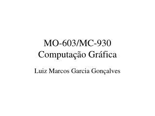 MO-603/MC-930 Computação Gráfica