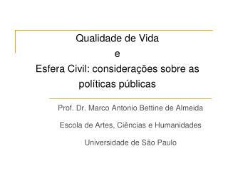 Qualidade de Vida e  Esfera Civil: considerações sobre as políticas públicas