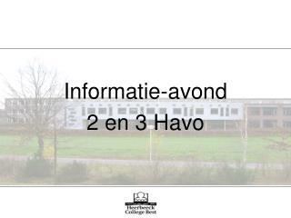 Informatie-avond 2 en 3 Havo