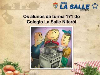 Os alunos da turma 171 do Colégio La Salle Niterói