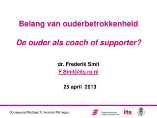 Belang van ouderbetrokkenheid De ouder als coach of supporter?