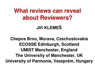 What reviews can reveal about Reviewers ?