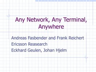 Any Network, Any Terminal, Anywhere