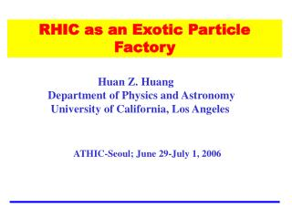 RHIC as an Exotic Particle Factory