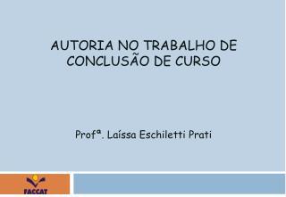 AUTORIA NO TRABALHO DE CONCLUS�O DE CURSO