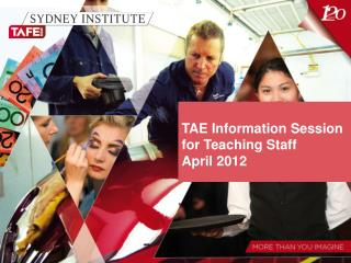 TAE Information Session for Teaching Staff April 2012