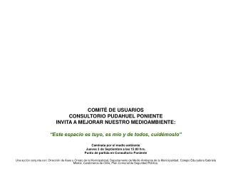 COMITÉ DE USUARIOS CONSULTORIO PUDAHUEL PONIENTE  INVITA A MEJORAR NUESTRO MEDIOAMBIENTE: