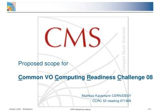 Proposed scope for  C ommon VO  C omputing  R eadiness  C hallenge 08