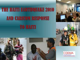 THE HAITI EARTHQUAKE 2010 AND CARICOM RESPONSE TO HAITI
