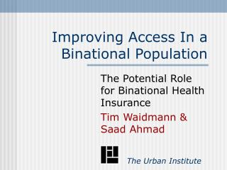 Improving Access In a Binational Population