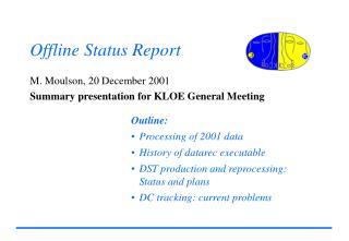Offline Status Report