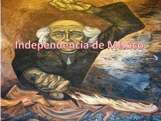 Independencia de M�xico