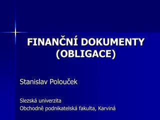 FINANČNÍ DOKUMENTY (OBLIGACE)