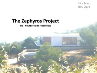 The  Zephyros Project by :  Koutsoftides Architects