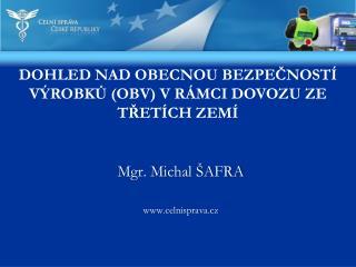 Mgr. Michal ŠAFRA w ww . celnisprava.cz