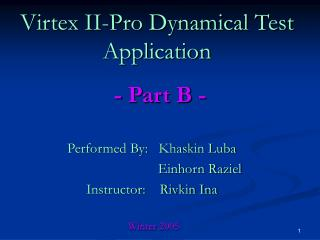 Virtex II-Pro Dynamical Test Application - Part B -