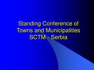 Standing Conference of Towns and Municipalities  SCTM - Serbia