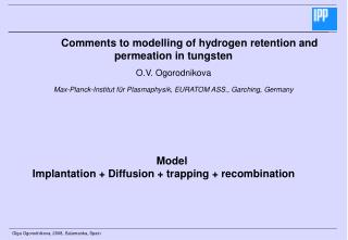 Comments to modelling of hydrogen retention and permeation in tungsten O.V. Ogorodnikova