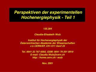 Perspektiven der experimentellen Hochenergiephysik - Teil 1