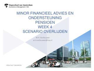 Minor financieel advies en ondersteuning pensioen Week 4 scenario overlijden