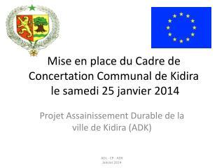 Mise en place du Cadre de Concertation Communal de Kidira  le samedi 25 janvier 2014
