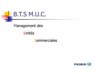 B.T.S M.U.C.