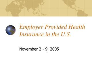 Employer Provided Health Insurance in the U.S.