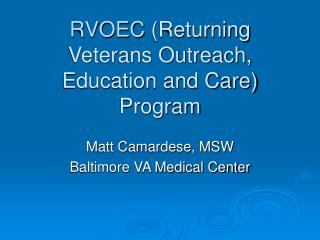 RVOEC  (Returning Veterans Outreach, Education and Care) Program