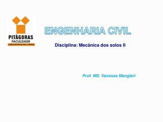ENGENHARIA CIVIL Disciplina:  Mecânica dos solos II
