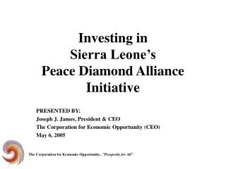 Investing in  Sierra Leone's  Peace Diamond Alliance Initiative