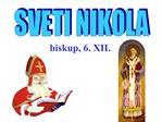 Biskup, 6. XII.