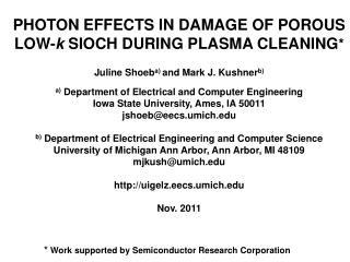 PHOTON EFFECTS IN DAMAGE OF POROUS LOW- k  SIOCH DURING PLASMA CLEANING *