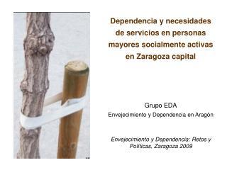 Dependencia y necesidades de servicios en personas mayores socialmente activas en Zaragoza capital