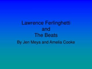 Lawrence Ferlinghetti and The Beats