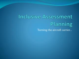 Inclusive Assessment Planning