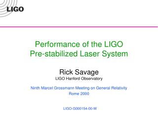 Performance of the LIGO Pre-stabilized Laser System