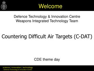 Defence Technology & Innovation Centre Weapons Integrated Technology Team CDE theme day